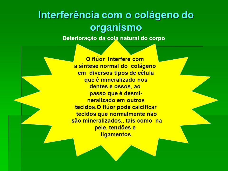 Interferência com o colágeno do organismo