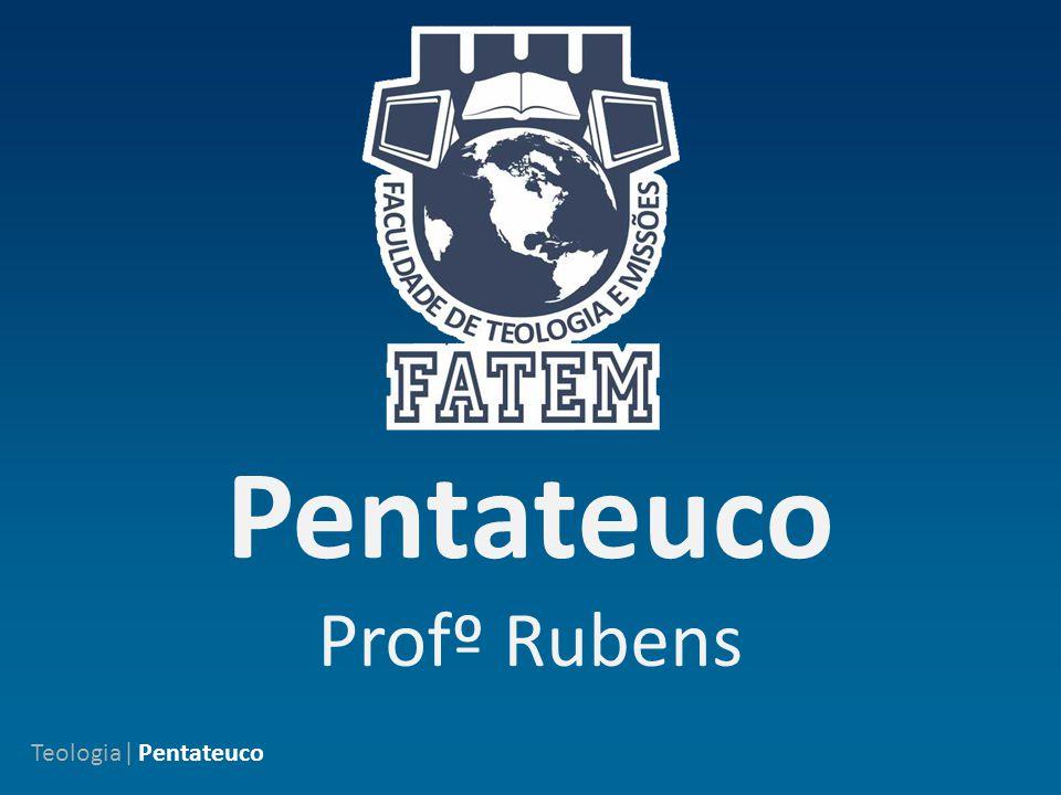 Pentateuco Profº Rubens Teologia| Pentateuco
