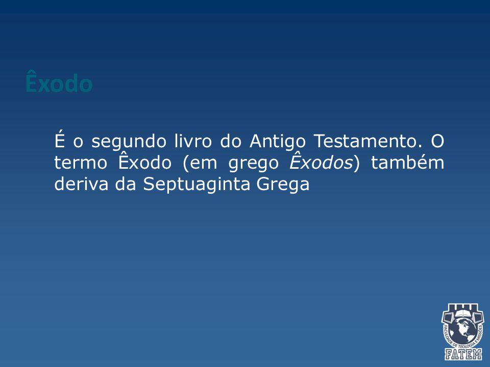 Êxodo É o segundo livro do Antigo Testamento. O termo Êxodo (em grego Êxodos) também deriva da Septuaginta Grega.
