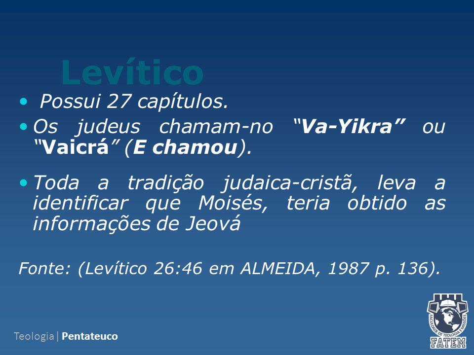 Levítico Possui 27 capítulos.