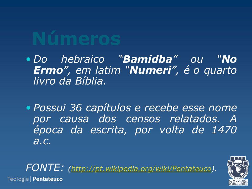 Números Do hebraico Bamidba ou No Ermo , em latim Numeri , é o quarto livro da Bíblia.