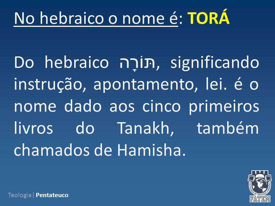 No hebraico o nome é: TORÁ