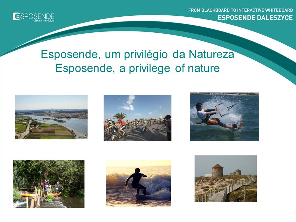Esposende, um privilégio da Natureza Esposende, a privilege of nature