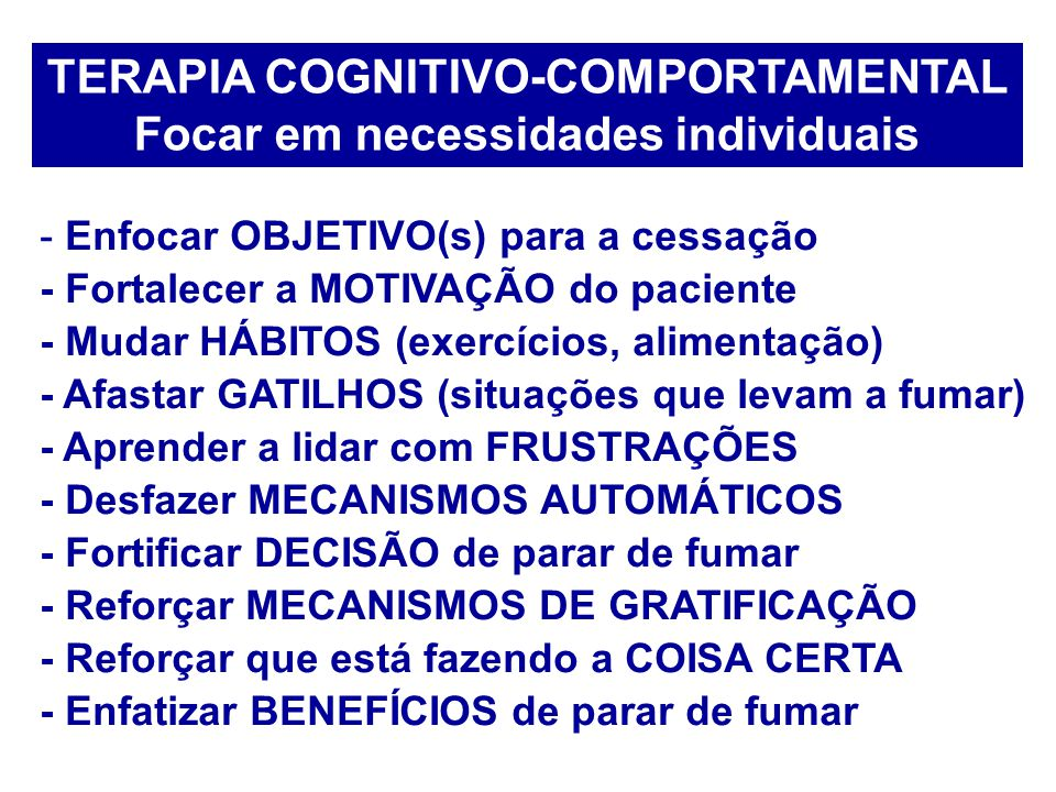 TERAPIA COGNITIVO-COMPORTAMENTAL Focar em necessidades individuais