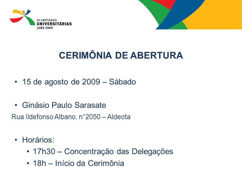 CERIMÔNIA DE ABERTURA 15 de agosto de 2009 – Sábado
