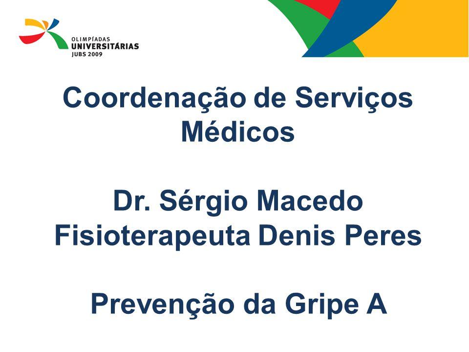 08/13/09 Coordenação de Serviços Médicos Dr.