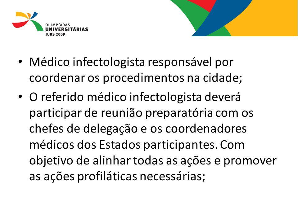 08/13/09 Médico infectologista responsável por coordenar os procedimentos na cidade;
