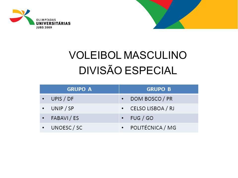 VOLEIBOL MASCULINO DIVISÃO ESPECIAL GRUPO A GRUPO B UPIS / DF