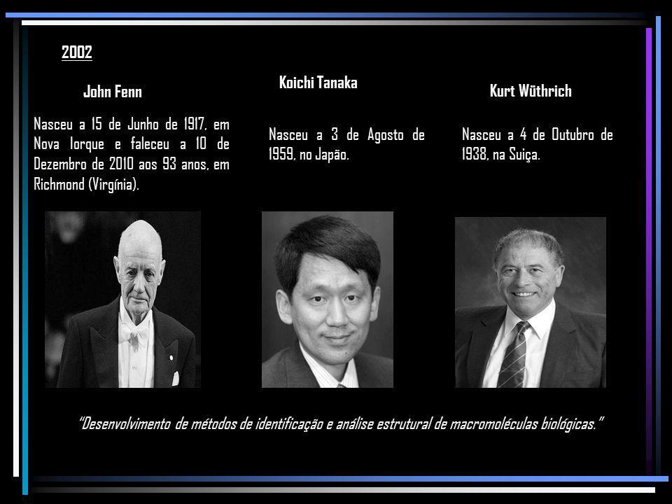 2002 Koichi Tanaka. John Fenn. Kurt Wüthrich.