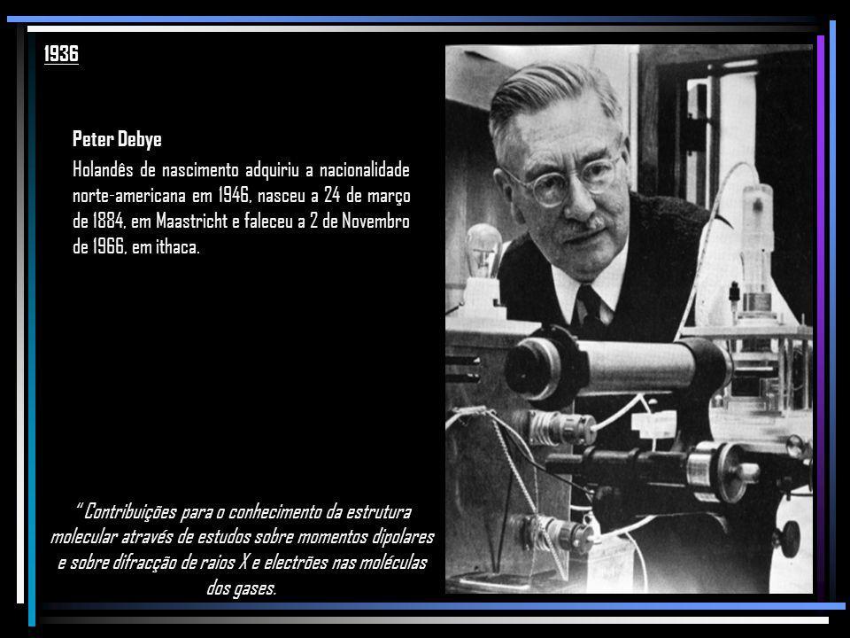 1936 Peter Debye.