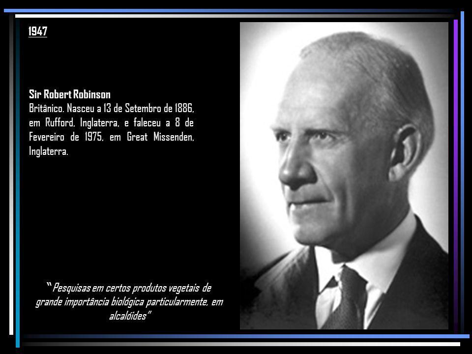 1947 Sir Robert Robinson.