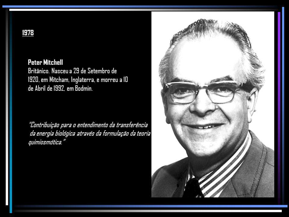 1978 Peter Mitchell. Britânico. Nasceu a 29 de Setembro de 1920, em Mitcham, Inglaterra, e morreu a 10 de Abril de 1992, em Bodmin.