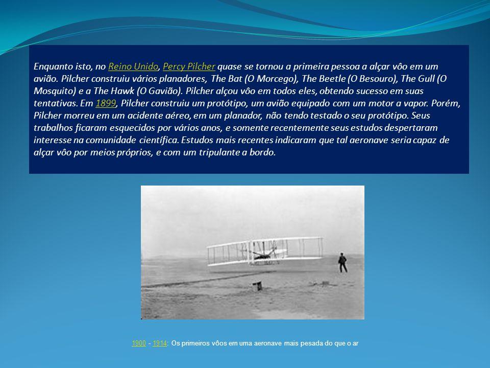 1900 - 1914: Os primeiros vôos em uma aeronave mais pesada do que o ar
