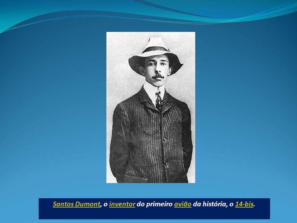Santos Dumont, o inventor do primeiro avião da história, o 14-bis.