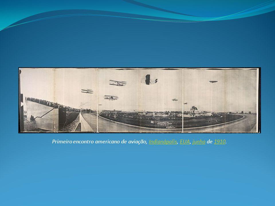 Primeiro encontro americano de aviação, Indianápolis, EUA, junho de 1910.