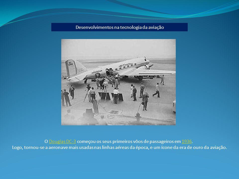 O Douglas DC-3 começou os seus primeiros vôos de passageiros em 1936.