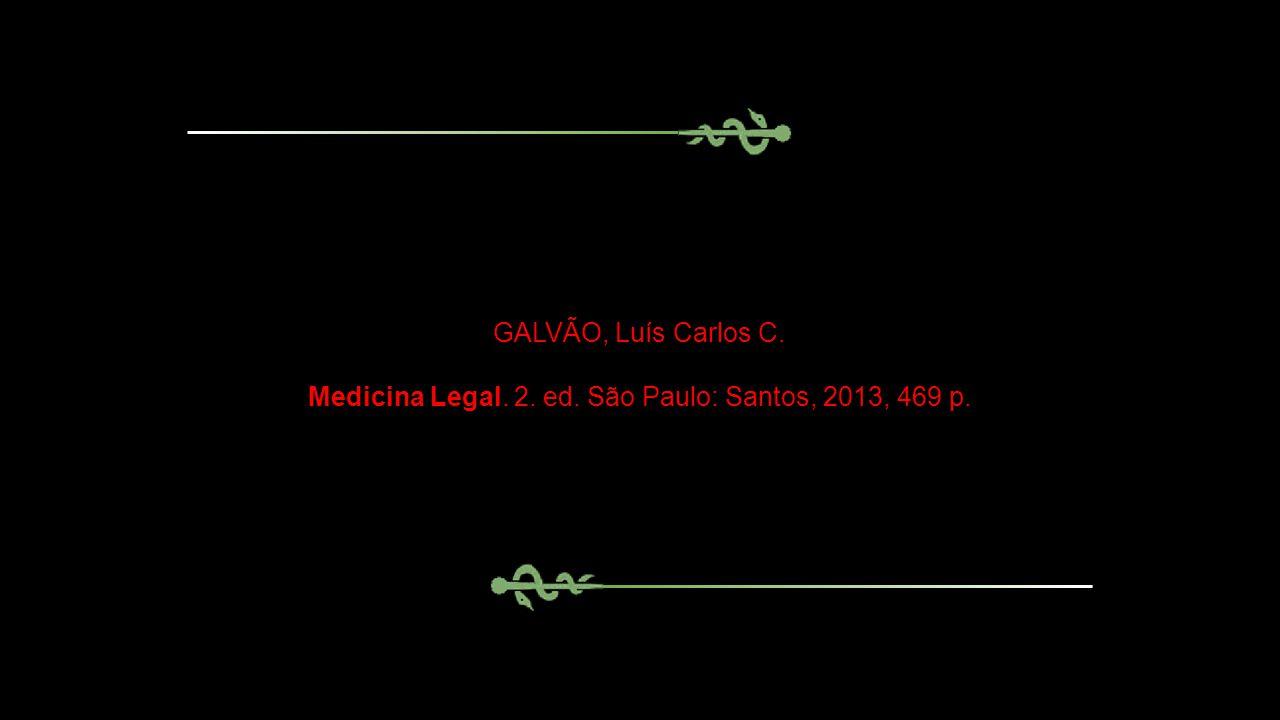 Medicina Legal. 2. ed. São Paulo: Santos, 2013, 469 p.