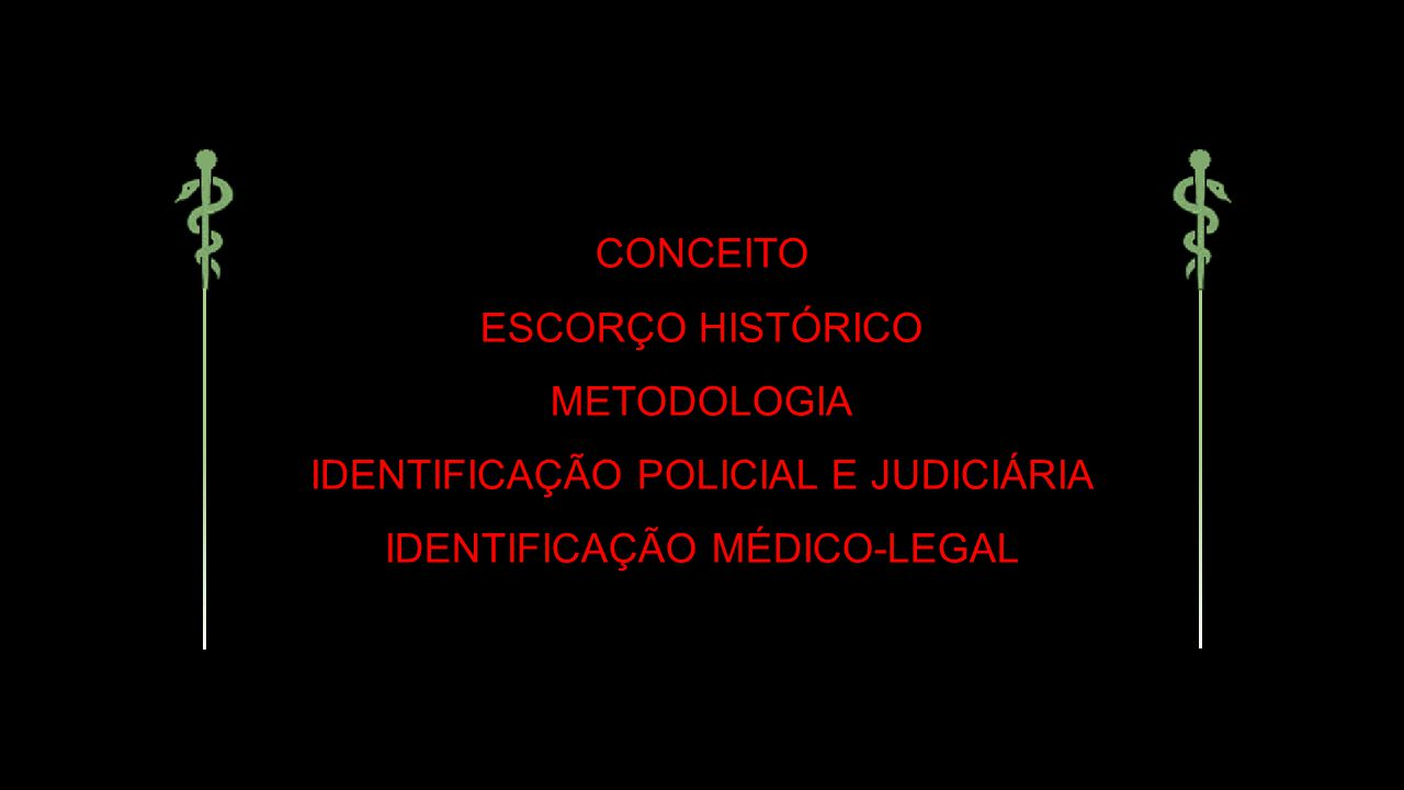 IDENTIFICAÇÃO POLICIAL E JUDICIÁRIA IDENTIFICAÇÃO MÉDICO-LEGAL
