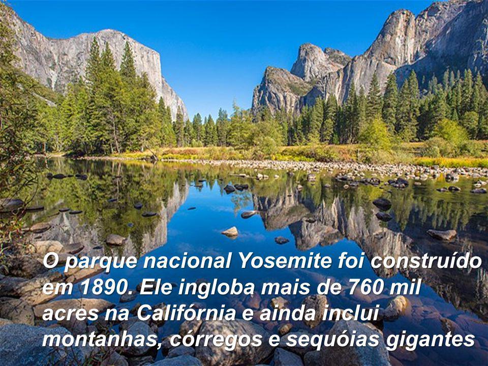 O parque nacional Yosemite foi construído em 1890