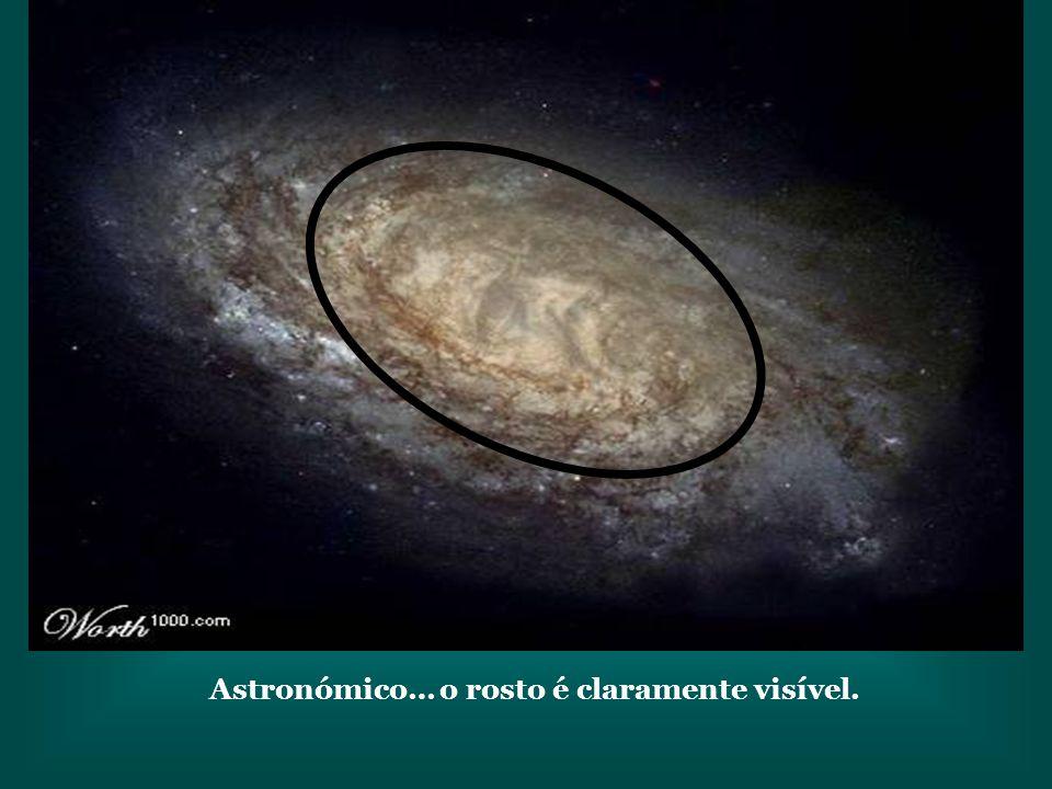 Astronómico… o rosto é claramente visível.