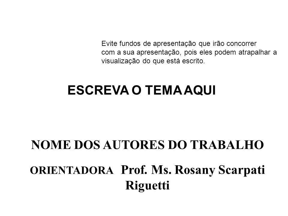 ORIENTADORA Prof. Ms. Rosany Scarpati Riguetti