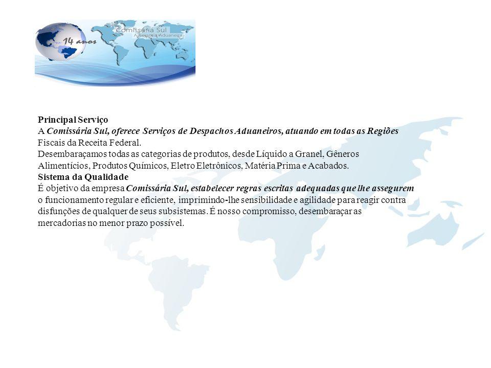 Principal Serviço A Comissária Sul, oferece Serviços de Despachos Aduaneiros, atuando em todas as Regiões.