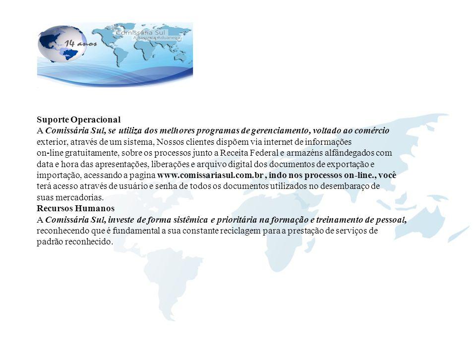 Suporte Operacional A Comissária Sul, se utiliza dos melhores programas de gerenciamento, voltado ao comércio.