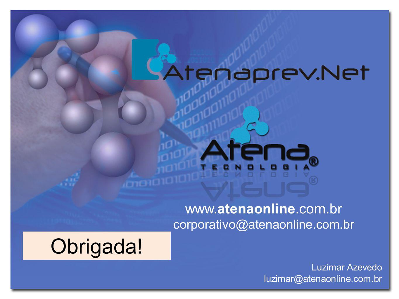 Obrigada! www.atenaonline.com.br corporativo@atenaonline.com.br