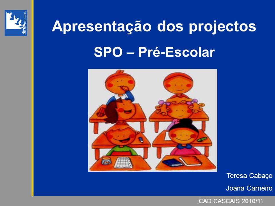 Apresentação dos projectos SPO – Pré-Escolar