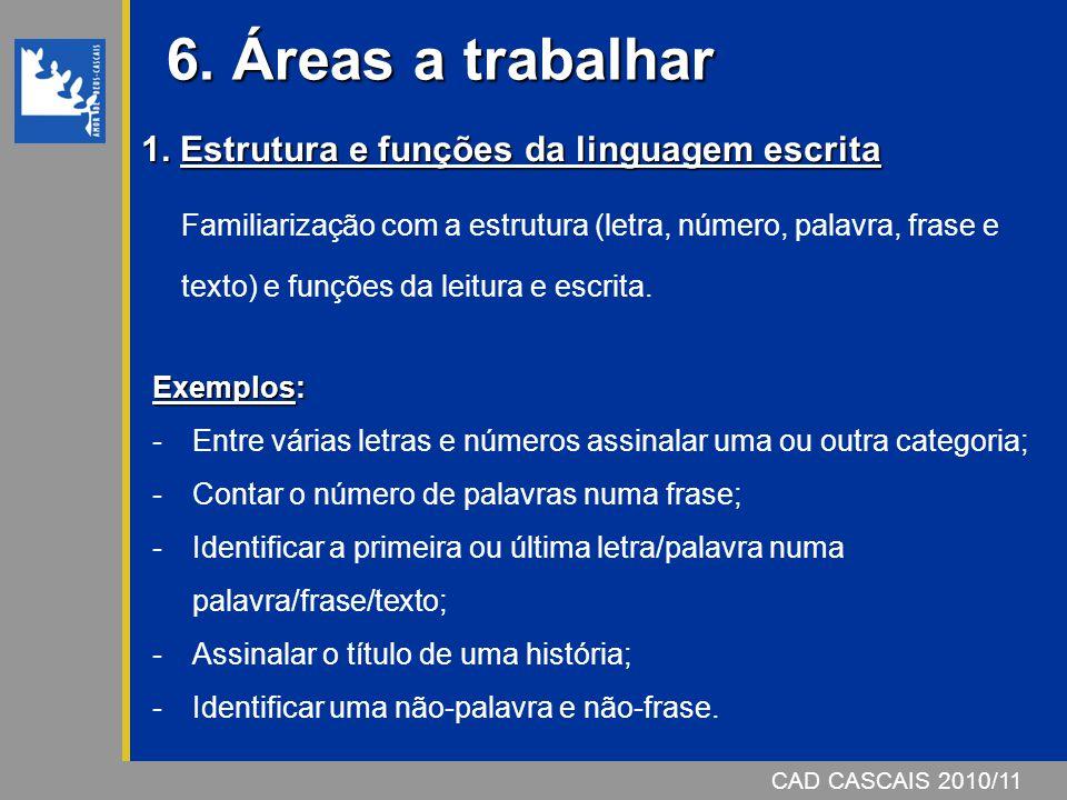 6. Áreas a trabalhar 1. Estrutura e funções da linguagem escrita