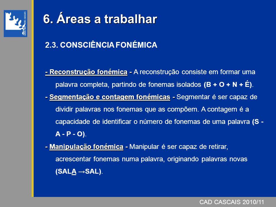 6. Áreas a trabalhar 2.3. CONSCIÊNCIA FONÉMICA