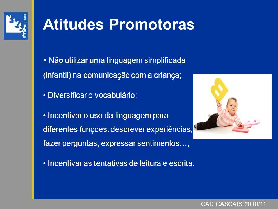 Atitudes Promotoras Não utilizar uma linguagem simplificada (infantil) na comunicação com a criança;