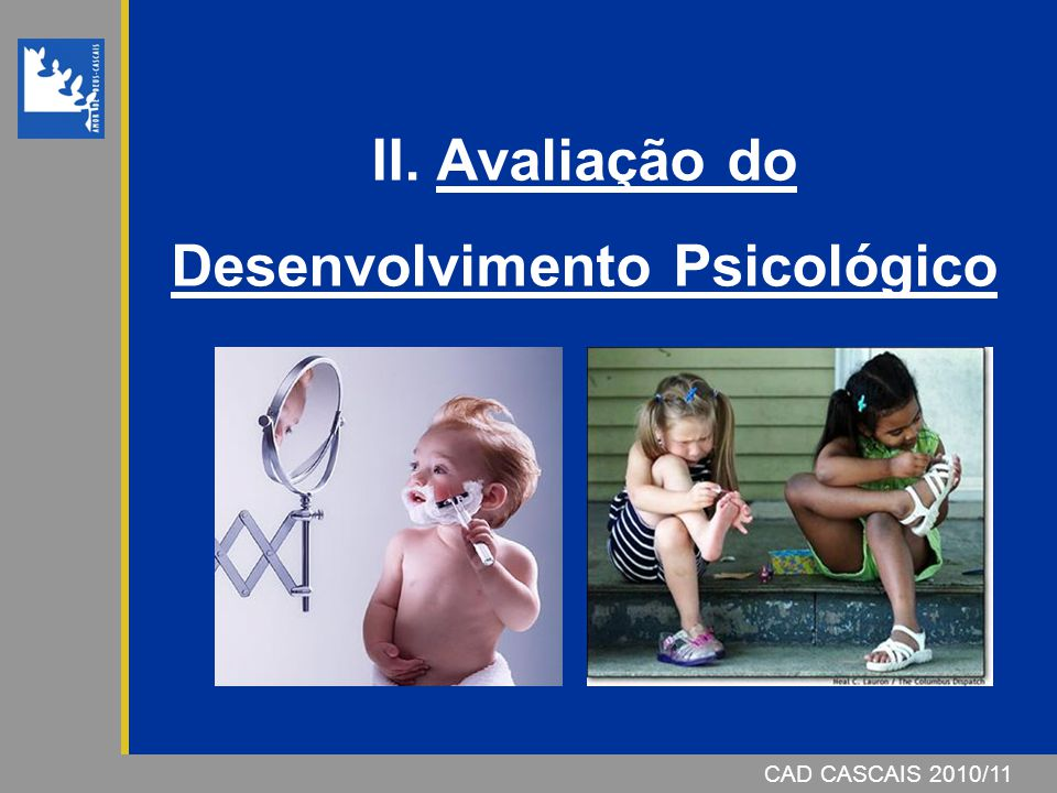 II. Avaliação do Desenvolvimento Psicológico