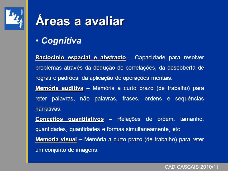 Áreas a avaliar Cognitiva