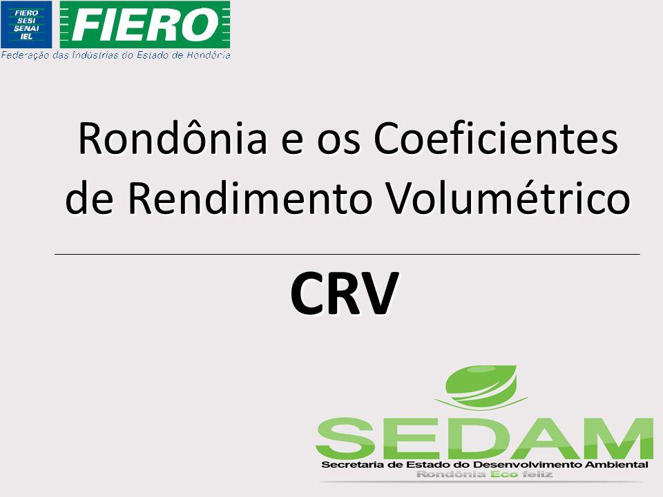 Rondônia e os Coeficientes de Rendimento Volumétrico