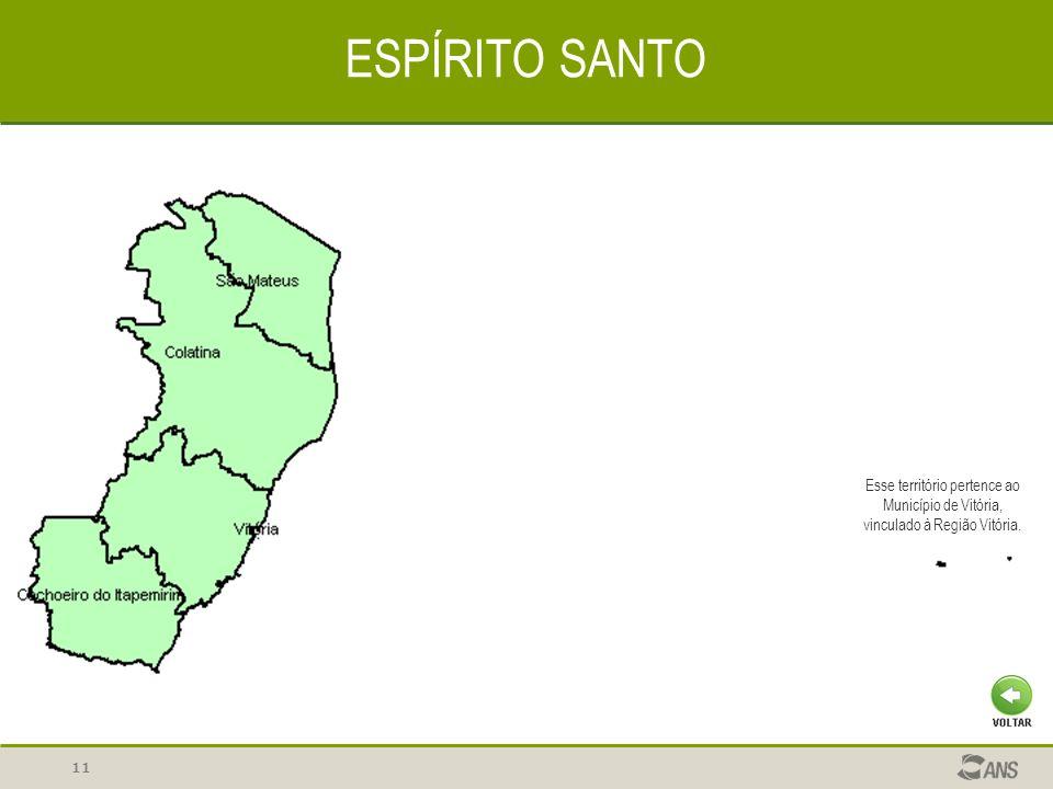 ESPÍRITO SANTO Esse território pertence ao Município de Vitória, vinculado à Região Vitória.
