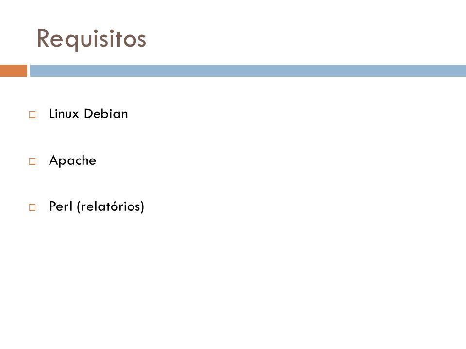 Requisitos Linux Debian Apache Perl (relatórios)