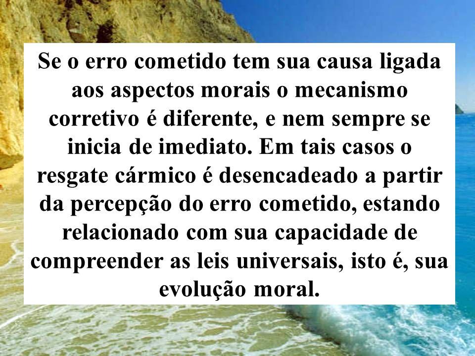 Se o erro cometido tem sua causa ligada aos aspectos morais o mecanismo corretivo é diferente, e nem sempre se inicia de imediato.