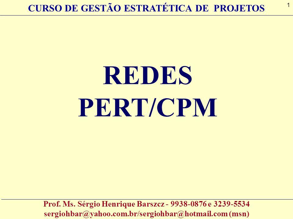 REDES PERT/CPM CURSO DE GESTÃO ESTRATÉTICA DE PROJETOS