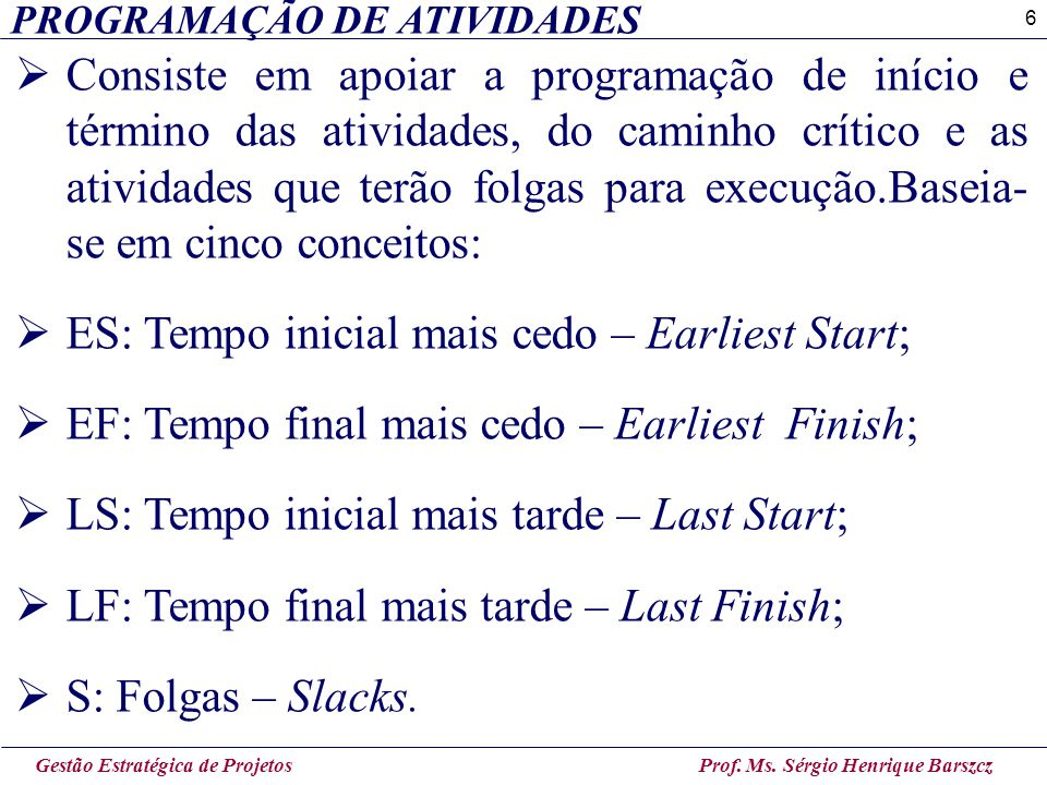 ES: Tempo inicial mais cedo – Earliest Start;