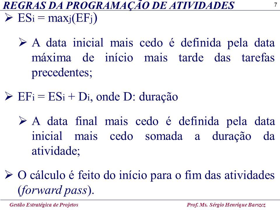 EFi = ESi + Di, onde D: duração