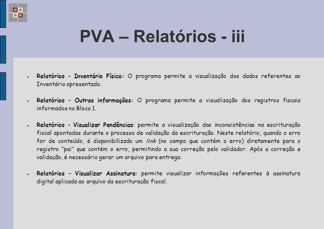 PVA – Relatórios - iii Relatórios – Inventário Físico: O programa permite a visualização dos dados referentes ao Inventário apresentado.