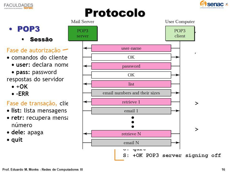 Protocolo POP3 Fase de autorização comandos do cliente: