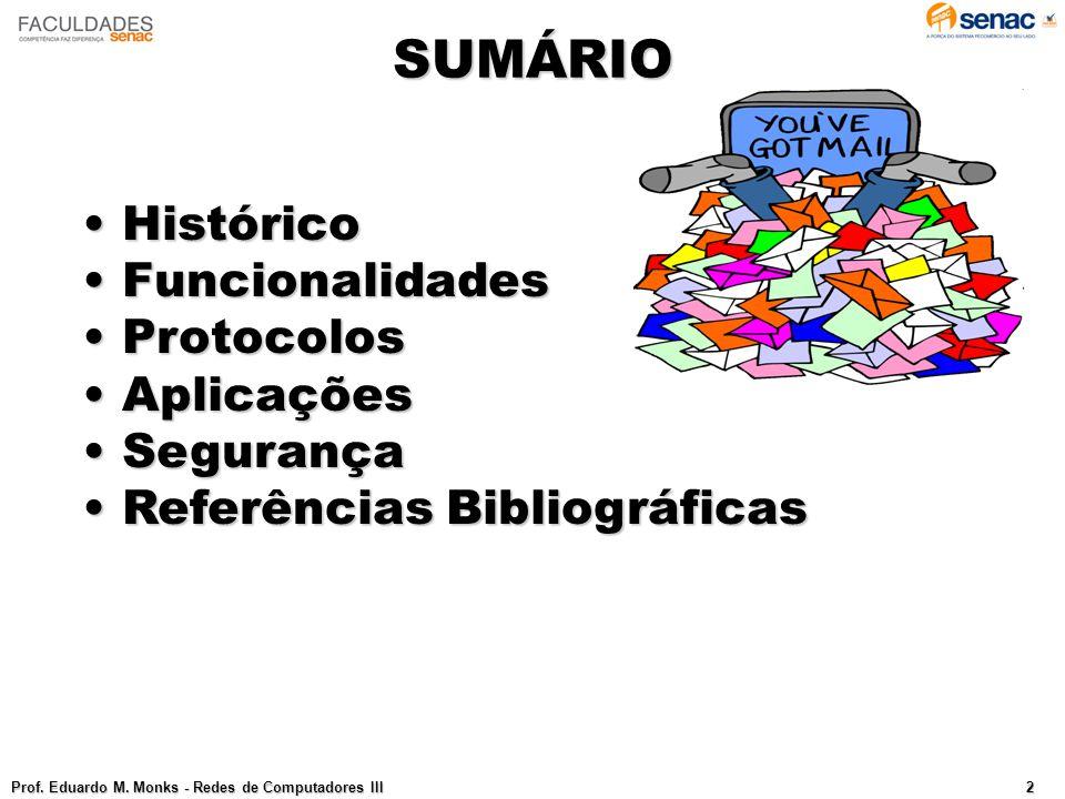 SUMÁRIO Histórico Funcionalidades Protocolos Aplicações Segurança