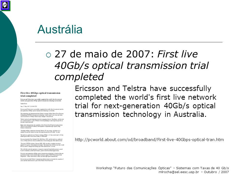 Austrália 27 de maio de 2007: First live 40Gb/s optical transmission trial completed.