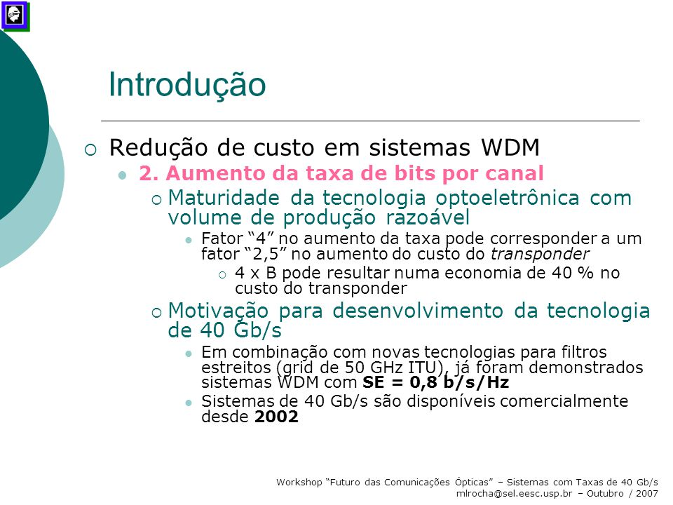 Introdução Redução de custo em sistemas WDM