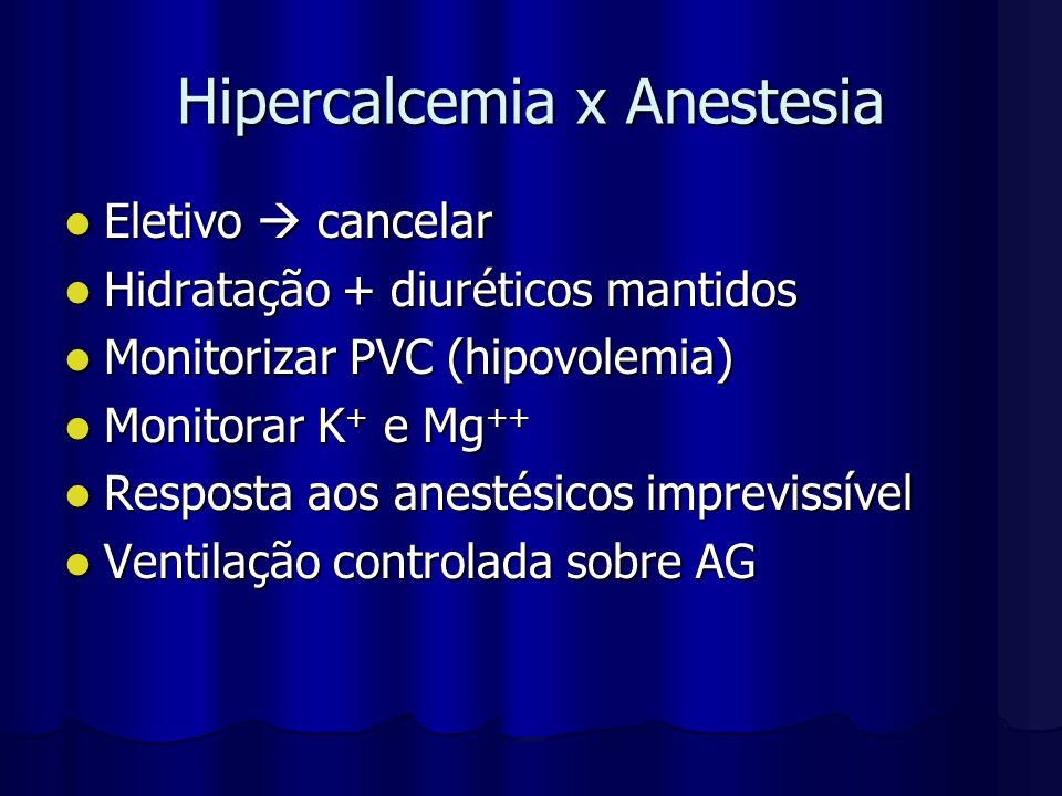 Hipercalcemia x Anestesia
