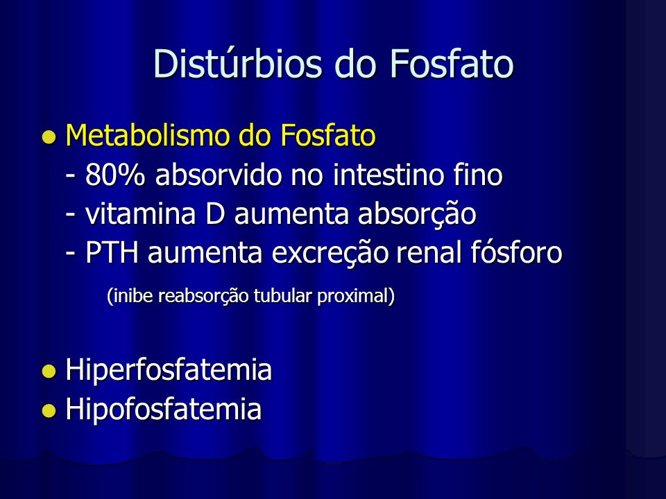 Distúrbios do Fosfato Metabolismo do Fosfato