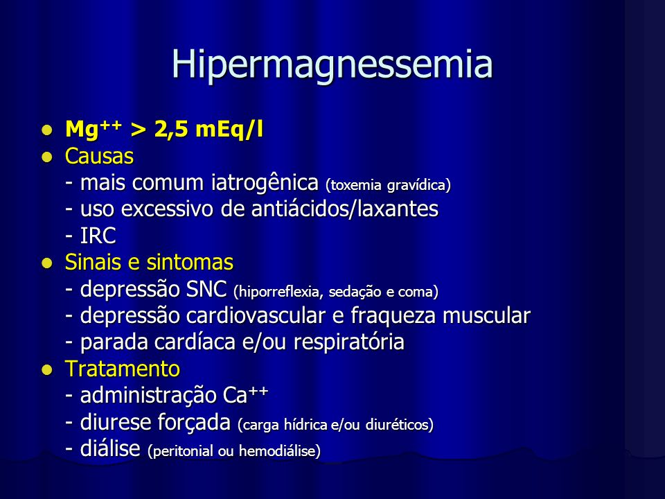 Hipermagnessemia Mg++ > 2,5 mEq/l Causas