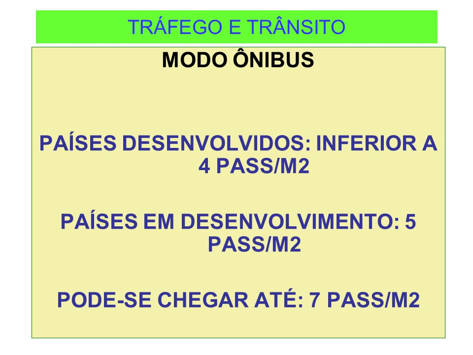 PAÍSES DESENVOLVIDOS: INFERIOR A 4 PASS/M2